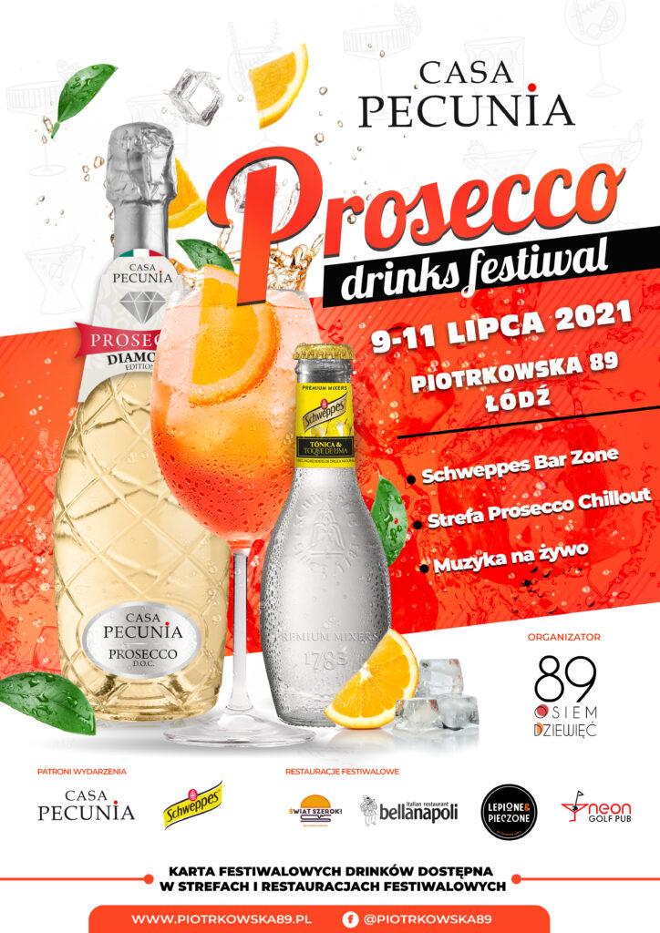 Weekendowy festiwal Casa Pecunia Prosecco i Schweppes na Piotrkowskiej 89 w Łodzi zaprasza do wspólnego chilloutu.